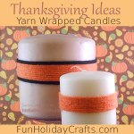Thanksgiving Decorating Ideas: Yarn Wrapped Candles